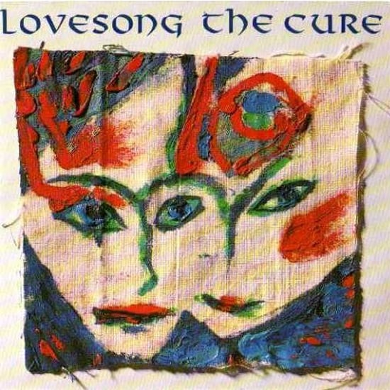 """""""Lovesong (The Cure Song)"""" by The Cure"""