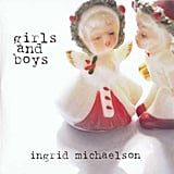 """Take Me the Way I Am"" by Ingrid Michaelson"
