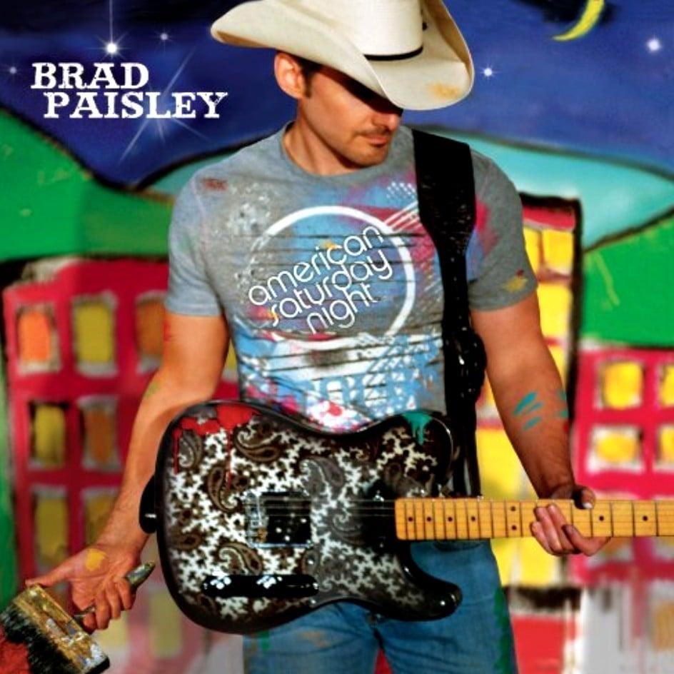 """American Saturday Night"" by Brad Paisley"