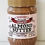 Crunchy Almond Butter ($7)