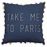 Take Me to Paris Decorative Throw Pillow