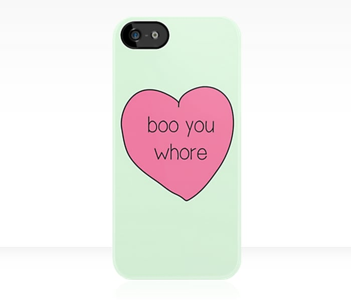 """""""Boo you whore"""" iPhone case ($35)"""