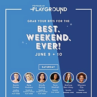POPSUGAR Play/Ground Festival Details
