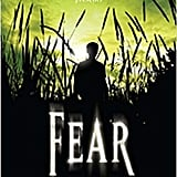 For Ages 12 and Up: Fear: 13 Stories of Suspense and Horror