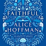 For the Thoughtful Teenager: Faithful by Alice Hoffman