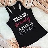 """""""Wake Up Beauty"""" Tank"""