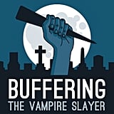 Buffering the Vampire Slayer