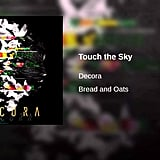 """Touch the Sky"" by Decora"