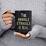 The Muggle Struggle Is Real Coffee Mug