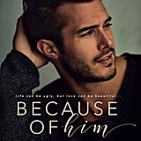 Because of Him, Out Sept. 7