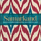 Samarkand by Caroline Eden and Eleanor Ford (£9)