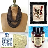 Savvy knows you've set a budget for holiday shopping, which makes these supercool Etsy creations perfect holiday gifts. Even if you're shopping for someone who seems to have everything, this collection of Etsy finds has something for everyone from your best girlie-girl friend to the macho man in your life.