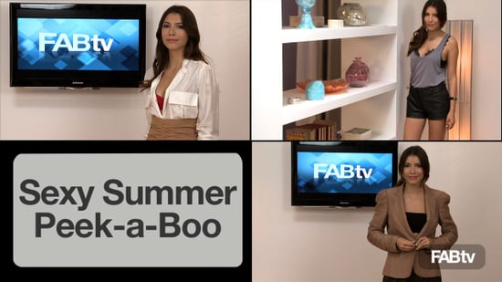 Fab's How To: Sexy Summer Peekaboo - Preview