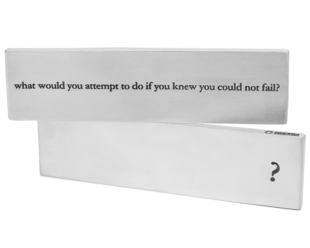 """What Would You Attempt to Do?"" Paperweight ($36)"