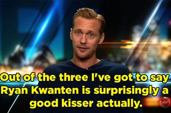 Alexander Skarsgård Couldn't Stop Gushing About Ryan Kwanten's Kissing Abilties