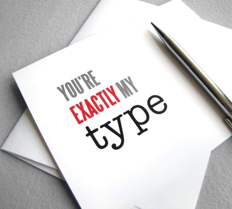 Show your typography nerd you care with this adorable Exactly My Type ($4) card.