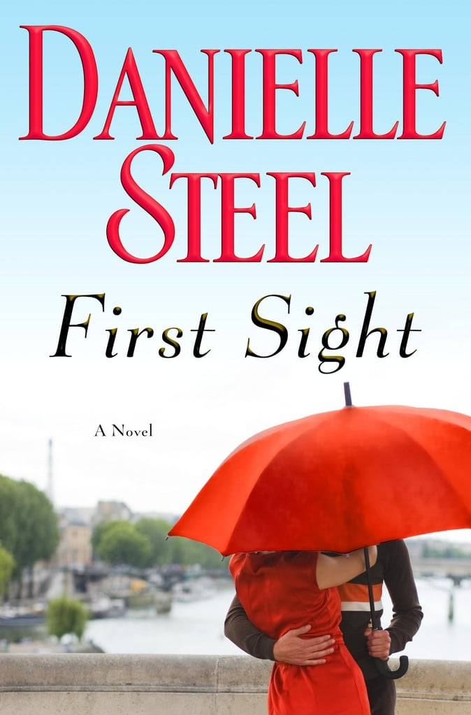 First Sight  Danielle Steel's latest novel, First Sight, takes place in one of the most fashionable cities in the world and follows a talented designer with a tragic past as she falls for a French doctor. Out July 16