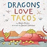 For 2-Year-Olds: Dragons Love Tacos