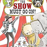The Show Must Go On! (Three-Ring Rascals)