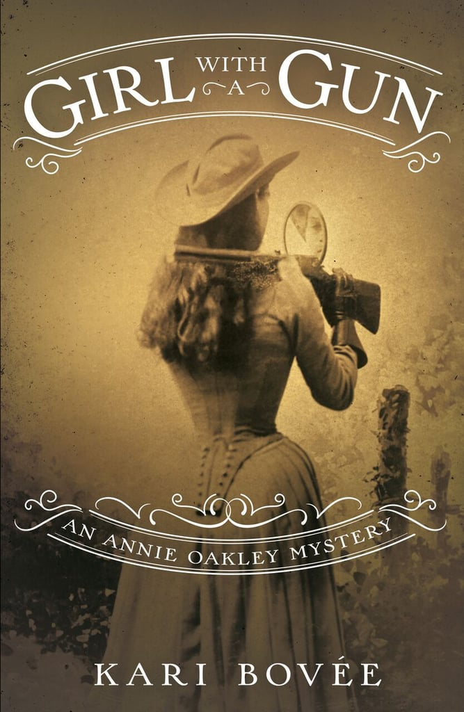 If You Love Historical Fiction: Girl With a Gun: An Annie Oakley Mystery by Kari Bovee (Out June 19)