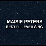 """""""Best I'll Ever Sing"""" by Maisie Peters"""