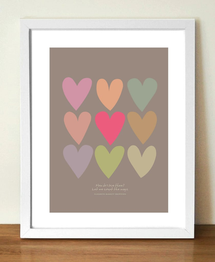 """This print includes Elizabeth Barrett Browning's poetic words """"How do I love thee, let me count the ways"""" ($24)."""