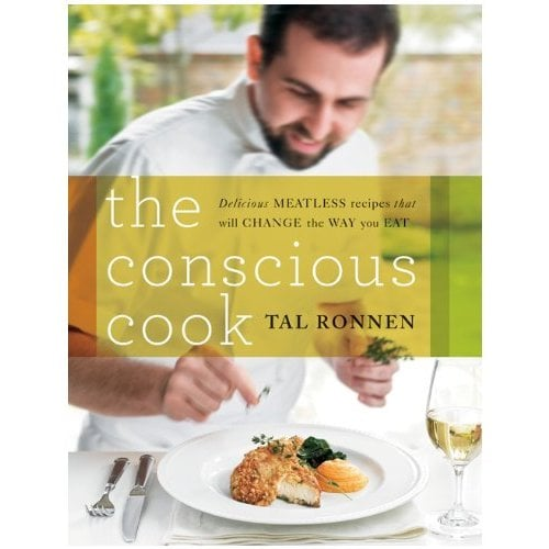 The Conscious Cook — Delicious Meatless Recipes That Will Change the Way You Eat