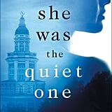 If You Love Suspenseful Thrillers: She Was the Quiet One by Michele Campbell (Out July 31)