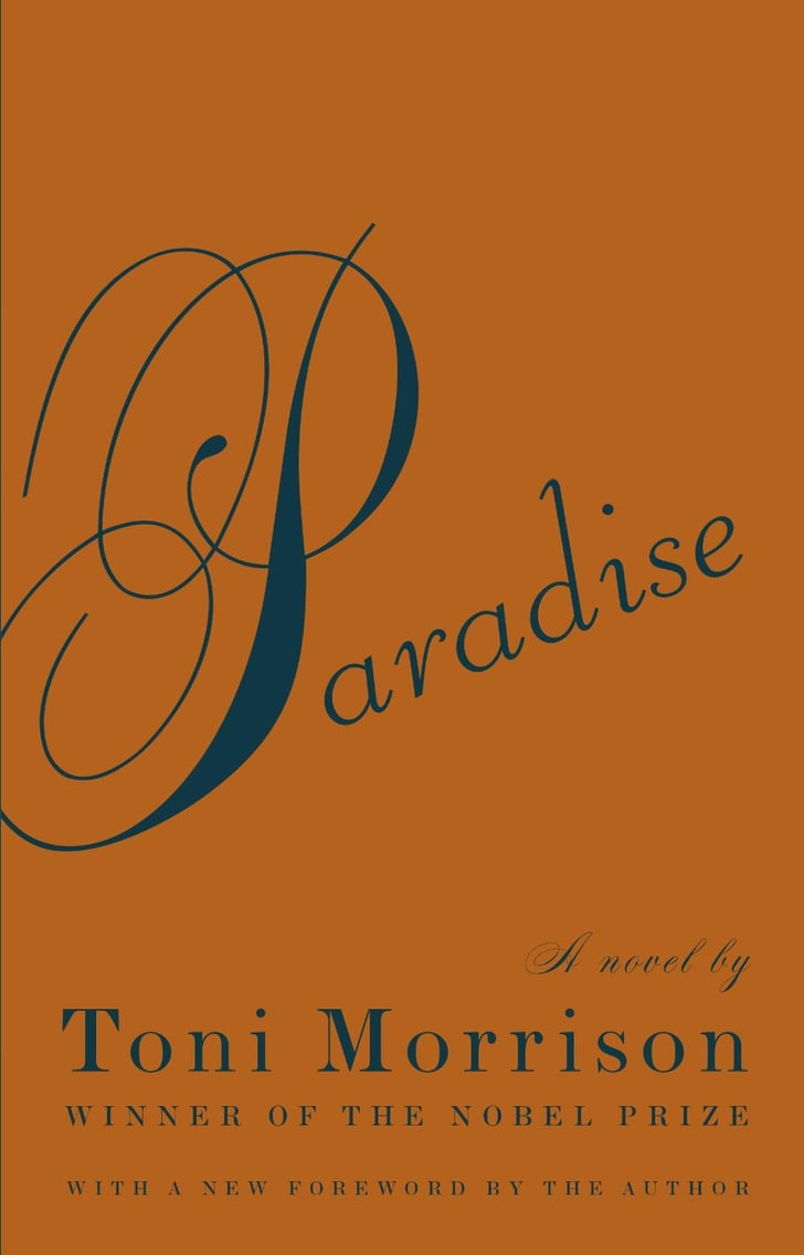 paradise by toni morrison essay Free essay: paradise by toni morrison throughout many of toni morrisons  novels, the plot is built around some conflict for her characters to overcome.