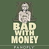 Bad With Money