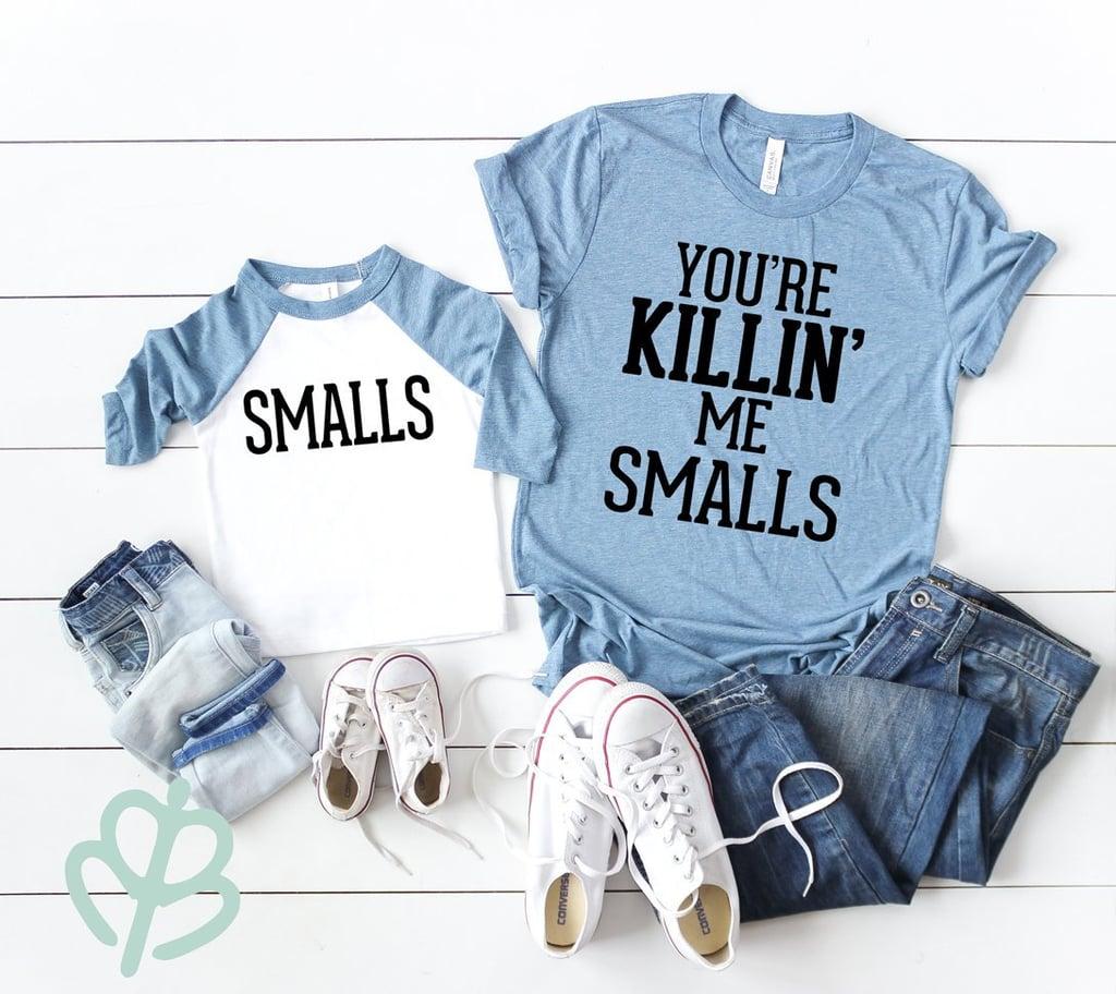 You're Killin' Me Smalls and Smalls