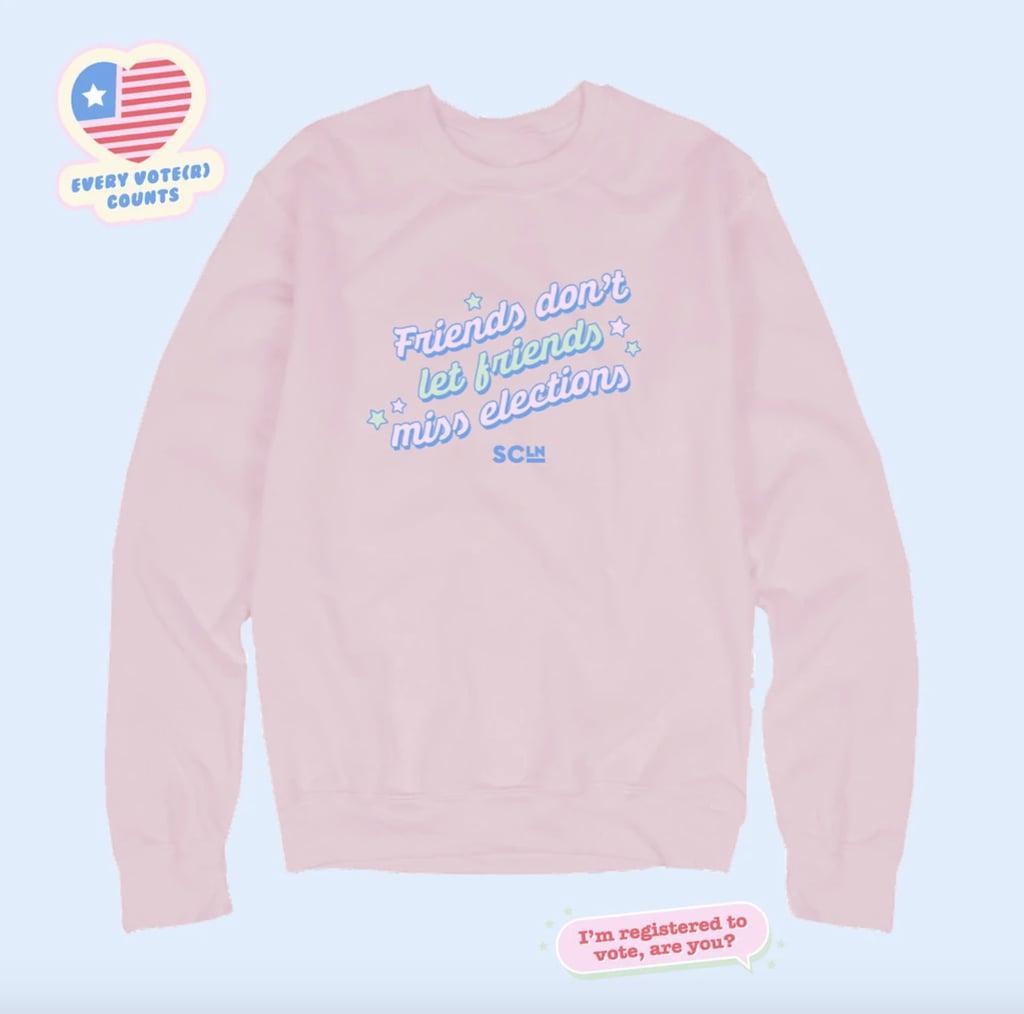 Stoney Clover Ln Friends Don't Let Friends Miss Elections Sweatshirt
