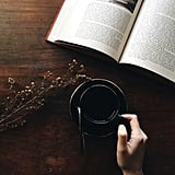 Nothing beats a cup of coffee and a good book.