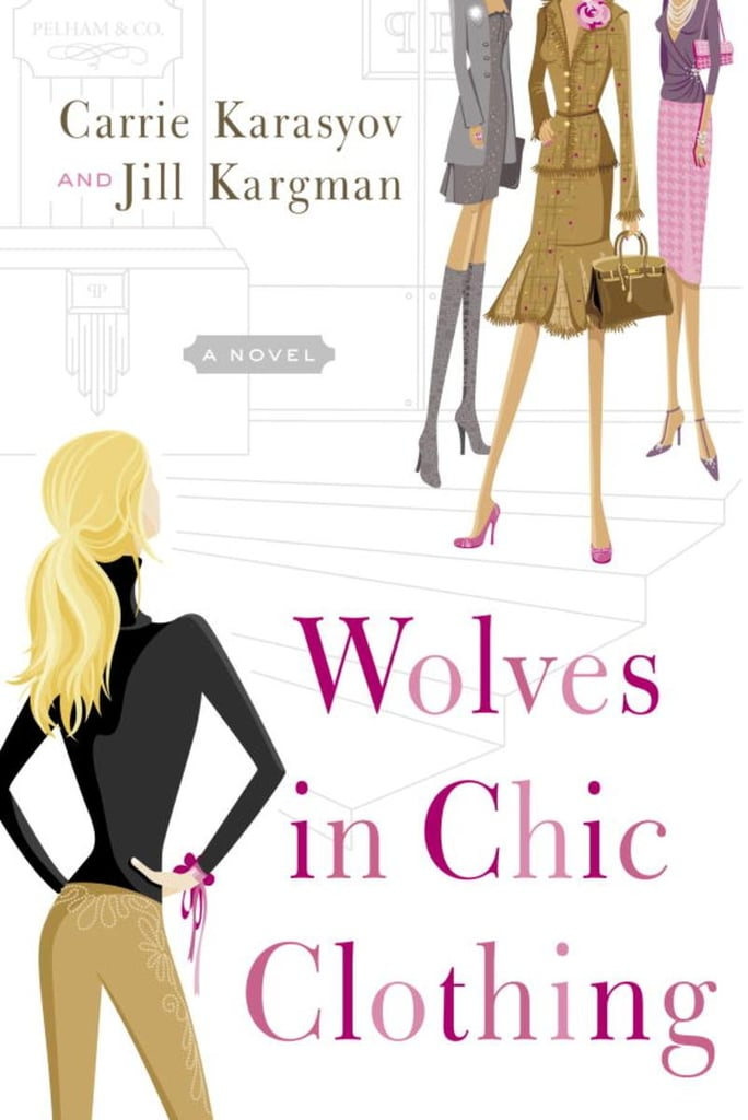 Wolves in Chic Clothing by Carrie Karasyov and Jill Kargman