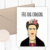 Eres Una Chingona Card ($5)