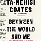 Aug. 2015 — Between the World and Me by Ta-Nehisi Coates