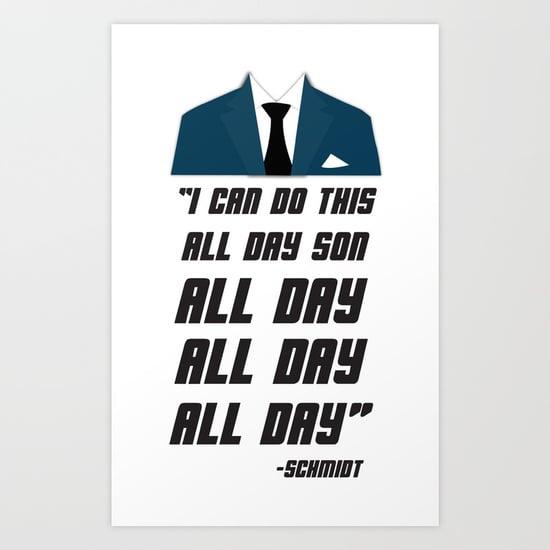 Schmidt Quote Print