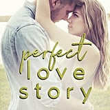 Perfect Love Story, Out May 1