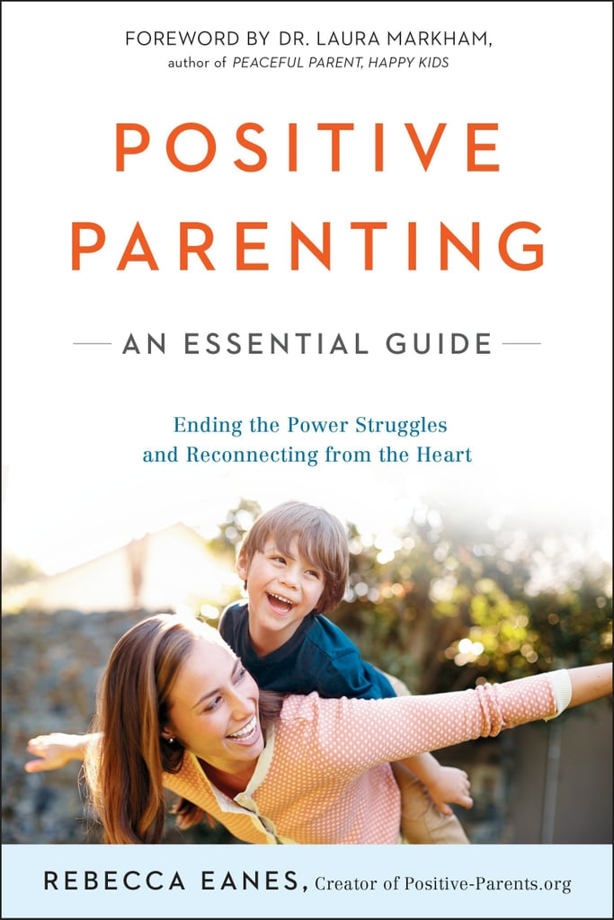 Positive Parenting: An Essential Guide