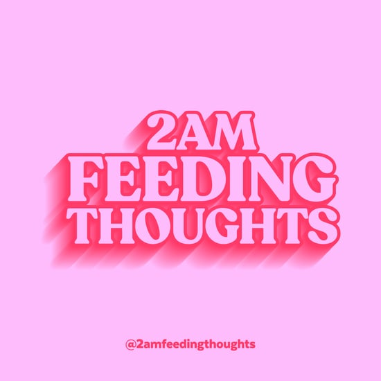 @2amFeedingThoughts: Funny Parenting Instagram Account