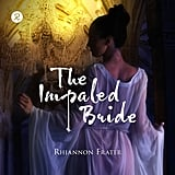 The Impaled Bride by Rhiannon Frater