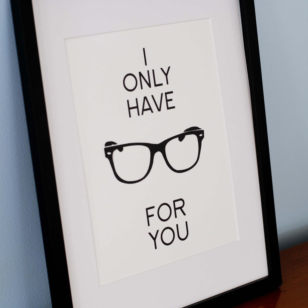I Only Have Eyes For You Print ($20)