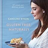 Caroline Byron: Gluten Free Naturally
