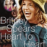 If you're looking for a throwback to the old Brit, check out her 2000 book, Britney Spears' Heart to Heart, a collection she wrote with her mom about love, fame, and following your dreams.