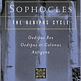 The Oedipus Cycle: Oedipus Rex / Oedipus at Colonus / Antigone