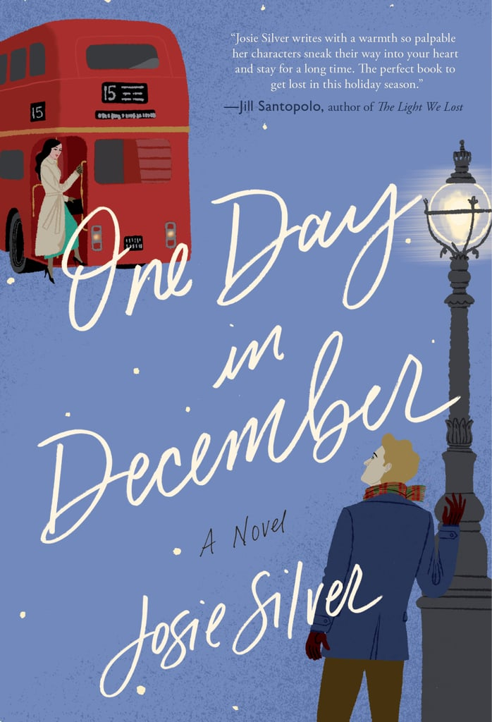 One Day in December by Josie Silver, out Oct. 16