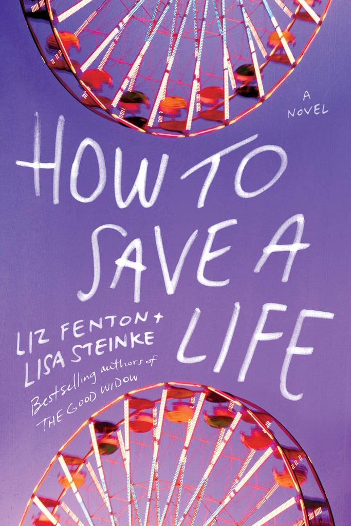 How to Save a Life by Liz Fenton and Lisa Steinke