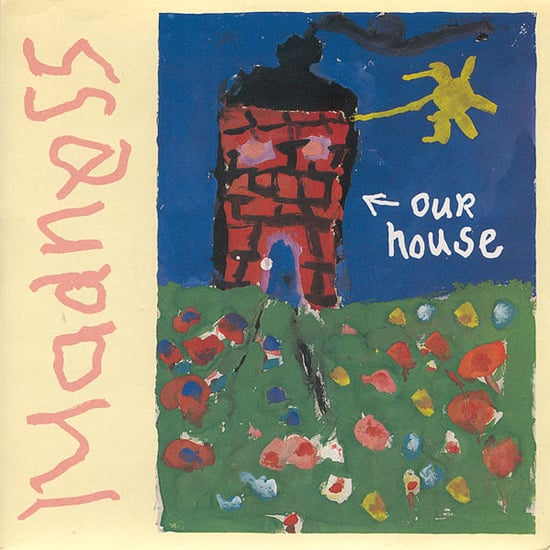 """""""Our House"""" by Madness"""