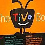 Take Advantage of Your TiVo