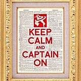 Keep Calm and Captain On Print ($9)
